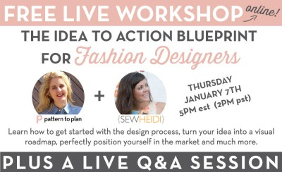 Sew Heidi / Gretchen Harnick: Free Live Workshop for Fashion Designers