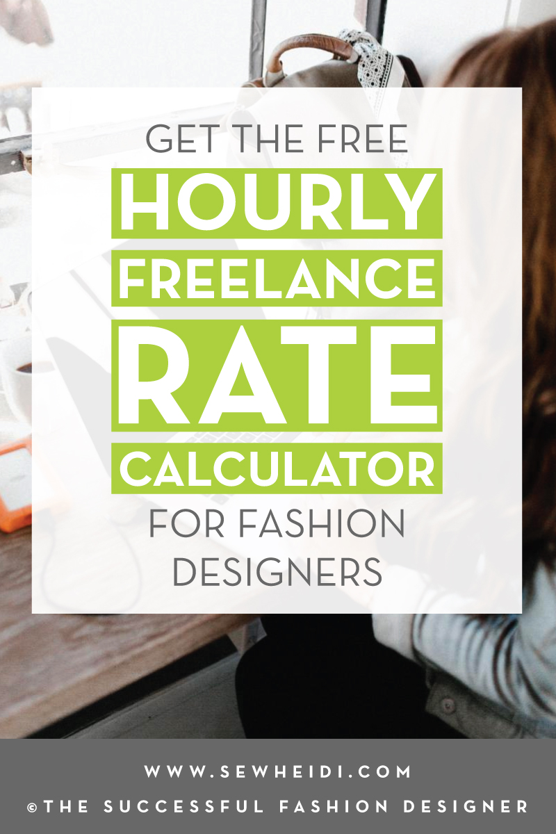 How to Calculate Your Hourly Freelance Rate (get the free calculator) by {Sew Heidi} + The Successful Fashion Designer