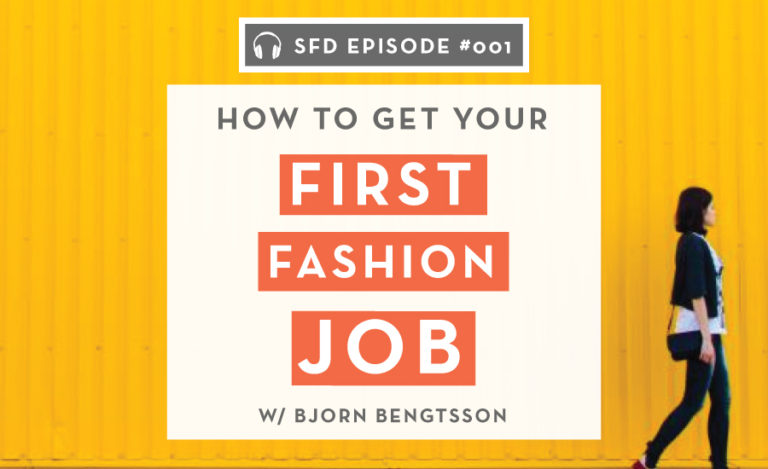 SFD 001: How to Get Your First Job in the Fashion Industry with ...