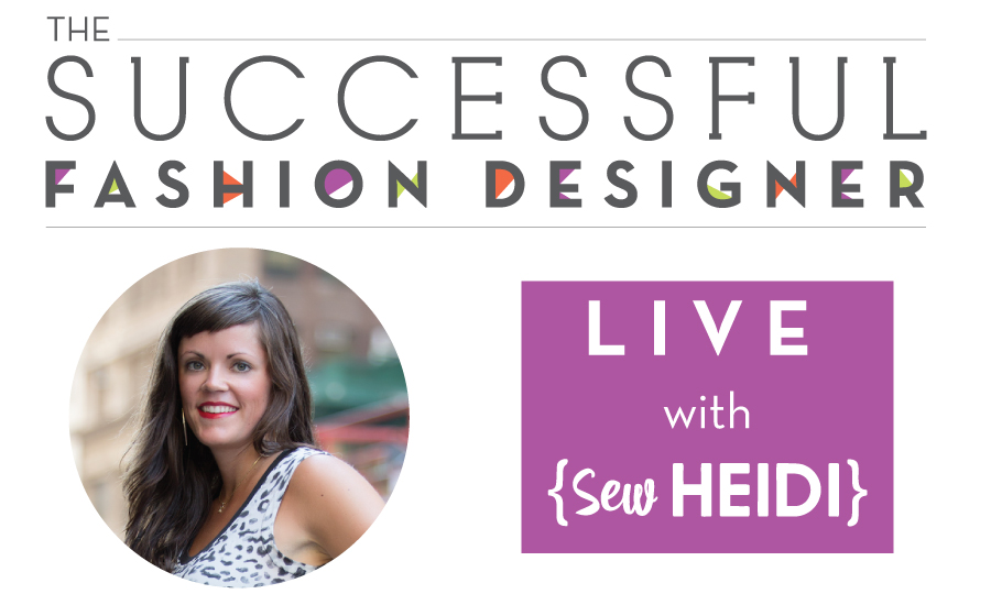 The Successful Fashion Designer Live Show with Sew Heidi